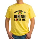 Somebody In Burundi Loves Me Yellow T-Shirt