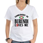 Somebody In Burundi Loves Me Women's V-Neck T-Shir