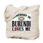 Somebody In Burundi Loves Me Tote Bag