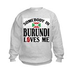 Somebody In Burundi Loves Me Kids Sweatshirt
