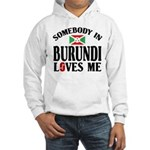 Somebody In Burundi Loves Me Hooded Sweatshirt