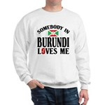 Somebody In Burundi Loves Me Sweatshirt