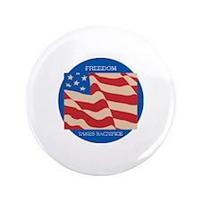 "Freedom Takes Sacrifice 3.5"" Button (100 pack)"
