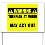 Thespian At Work Yard Sign