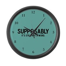 Supposably Large Wall Clock