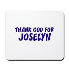 Thank God For Joselyn Mousepad