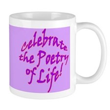 Celebrate the Poetry of Life  Mug