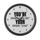 You're vs. Your Large Wall Clock