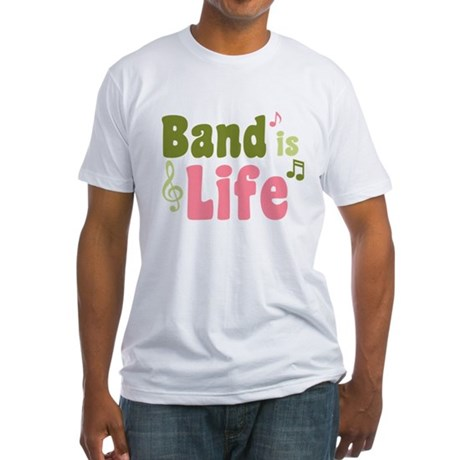 Band is Life Fitted T-Shirt