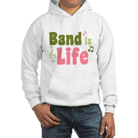 Band is Life Hooded Sweatshirt