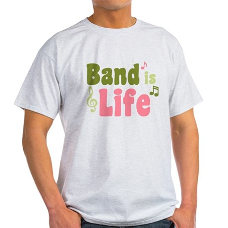 Band is Life Light T-Shirt