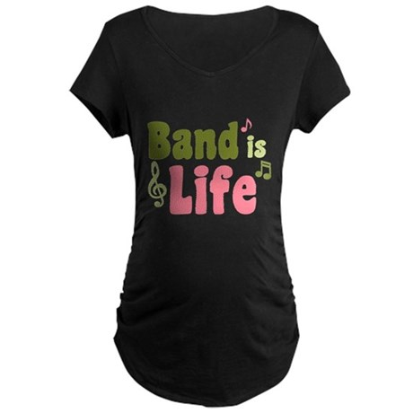 Band is Life Maternity Dark T-Shirt