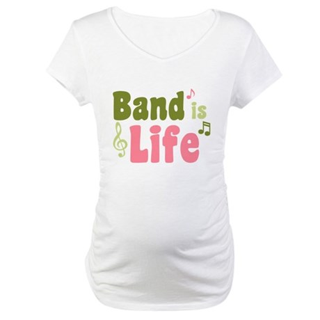 Band is Life Maternity T-Shirt