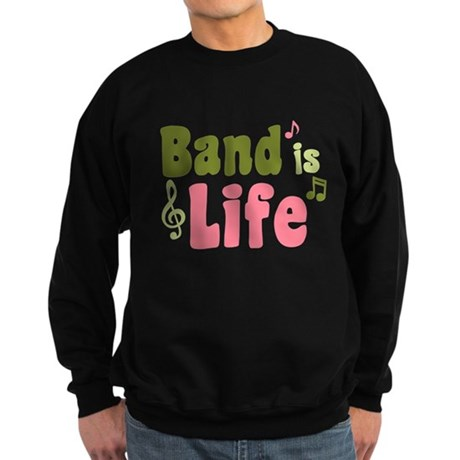 Band is Life Sweatshirt (dark)