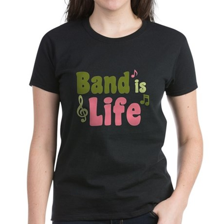 Band is Life Women's Dark T-Shirt