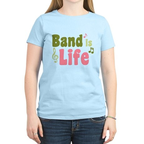 Band is Life Women's Light T-Shirt
