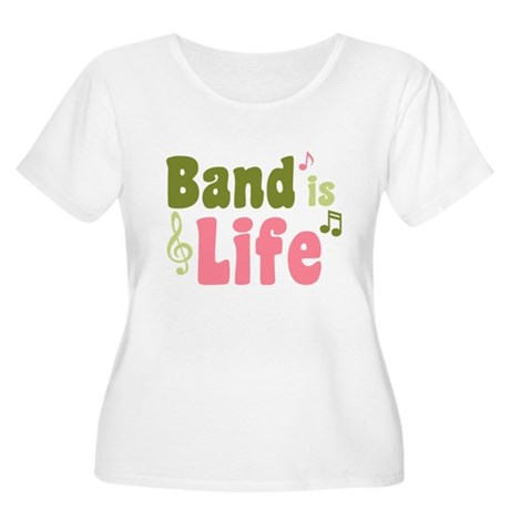 Band is Life Women's Plus Size Scoop Neck T-Shirt