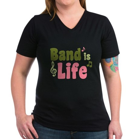 Band is Life Women's V-Neck Dark T-Shirt
