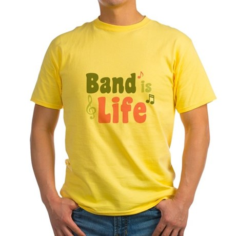 Band is Life Yellow T-Shirt