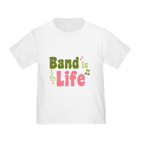 Band is Life Toddler T-Shirt
