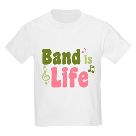 Band is Life Kids Light T-Shirt