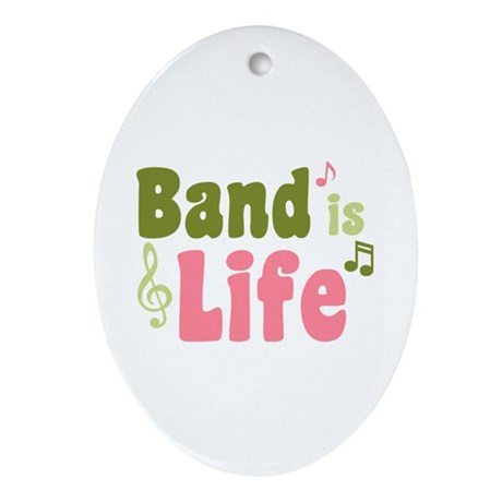 Band is Life Ornament (Oval)