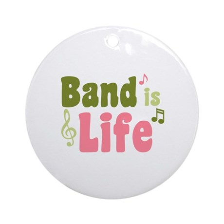 Band is Life Ornament (Round)