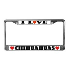 I Love Chihuahuas License Plate Frame