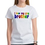 I Love My Gay Brother Women's T-Shirt