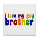 I Love My Gay Brother Tile Coaster