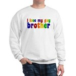 I Love My Gay Brother Sweatshirt