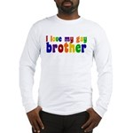 I Love My Gay Brother Long Sleeve T-Shirt