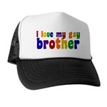 I Love My Gay Brother Trucker Hat