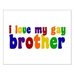I Love My Gay Brother Small Poster
