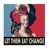 Marie Antoinette: Let them eat Change! Tile Coaste