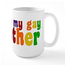 I Love My Gay Mother Mug