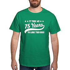 Funny 75th Birthday T-Shirt