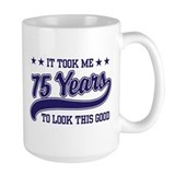 Funny 75th Birthday Mug