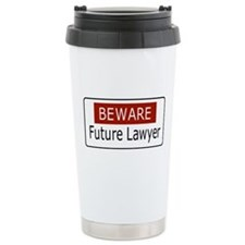 BEWARE - Future Lawyer Ceramic Travel Mug