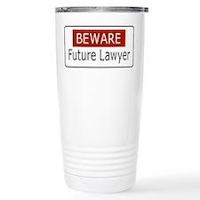 BEWARE - Future Lawyer Travel Mug