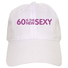 60 Is The New Sexy Baseball Cap