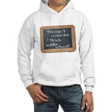Can't scare me middle school Hoodie