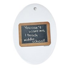 Can't scare me middle school Ornament (Oval)