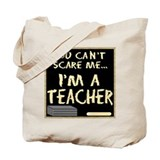 Can't Scare Me Tote Bag