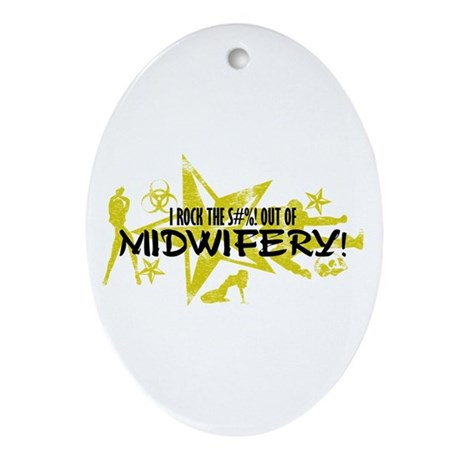 I ROCK THE S#%! - MIDWIFERY Ornament (Oval)