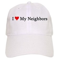 I Love My Neighbors Baseball Cap