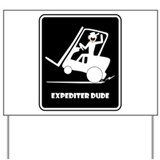 EXPEDITIN' DUDE-2 Fun Stuff Yard Sign