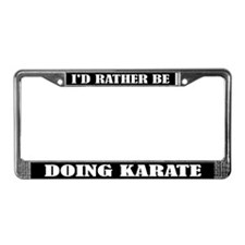 I'd Rather Be Doing Karate License Frame
