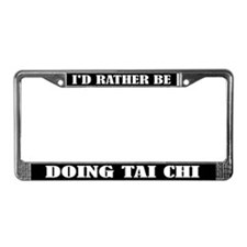 I'd Rather Be Doing Tai Chi License Frame