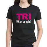 Tri like a girl Tee
